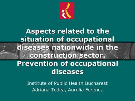 Aspects related to the situation of occupational diseases nationwide in the construction sector. Prevention of occupational diseases Institute of Public.