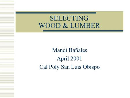 SELECTING WOOD & LUMBER