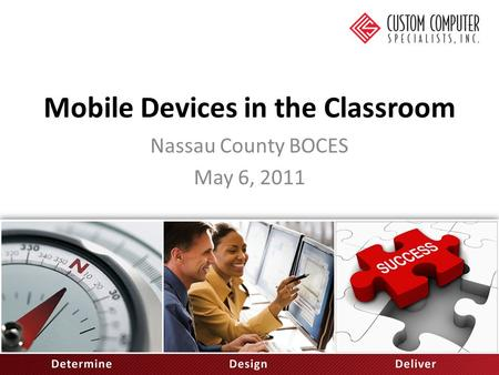 Mobile Devices in the Classroom Nassau County BOCES May 6, 2011.