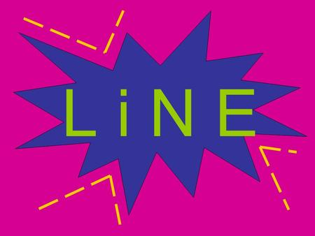 L i N E. Line A continuous path created with a moving, pointed tool. Line is important to an artist because it can describe and identify shapes. element.