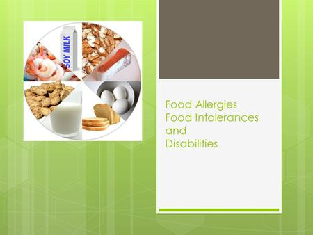 Food Allergies Food Intolerances and Disabilities.