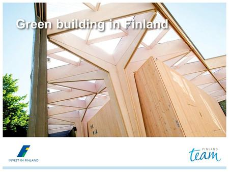 Green building in Finland. What is green building? Environmentally responsible and resource-efficient process throughout a building's life-cycle Green.
