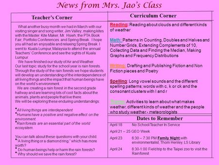 Teacher's Corner News from Mrs. Jao's Class Dates to Remember What another busy month we had in March with our visiting singer and song writer, Jim Valley;