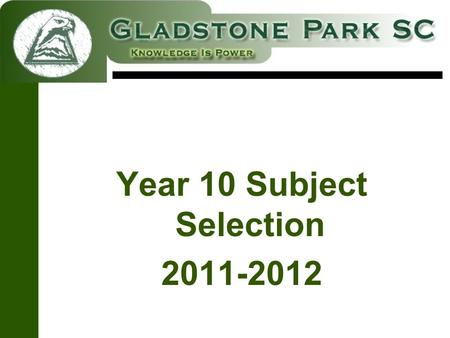 Year 10 Subject Selection 2011-2012. Middle School Principal: Michael Keenan Careers: George Georgostathis/Jos Kurrle.