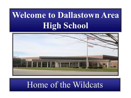 Welcome to Dallastown Area High School Home of the Wildcats.