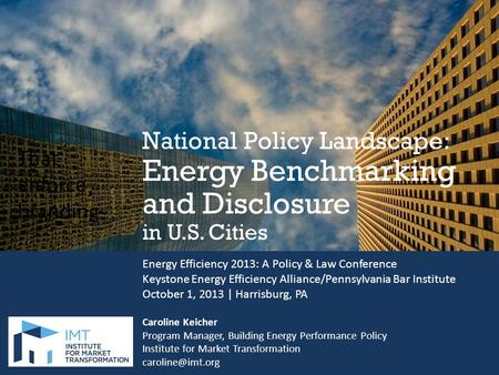 That enforce branding National Policy Landscape: Energy Benchmarking and Disclosure in U.S. Cities Energy Efficiency 2013: A Policy & Law Conference Keystone.