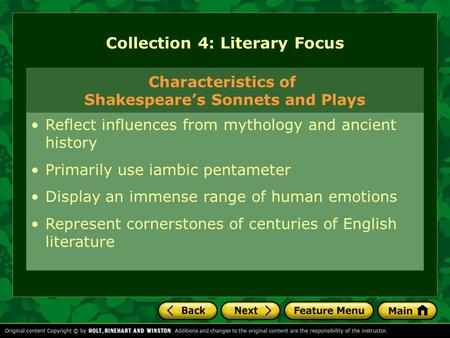 Collection 4: Literary Focus Reflect influences from mythology and ancient history Primarily use iambic pentameter Display an immense range of human emotions.
