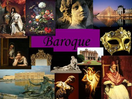 Baroque. Baroque paintings Baroque art is characterized by great drama, rich, deep color, and intense light and dark shadows Portraits are intentionally.