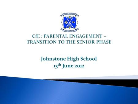 Johnstone High School 13 th June 2012. SCOTTISH GOVERNMENT CfE TIMELINE SQA REVIEW COUNCIL PLAN SERVICE PLAN SCHOOL REALITIES.