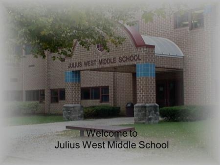 Welcome to Julius West Middle School. Agenda Welcome to JW 7 Keys to College Readiness IB Middle Years Programme overview 6 th grade schedule Course offerings.