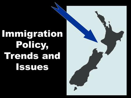 Immigration Policy, Trends and Issues. Many people want to immigrate to New Zealand and live here permanently. It is not possible for everyone who wants.