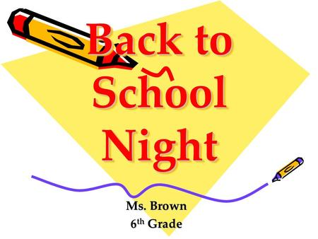 Back to School Night Ms. Brown 6 th Grade. About Ms. Brown My family My background My hobbies and interests.