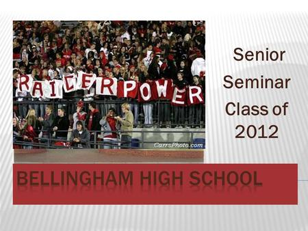 Senior Seminar Class of 2012.  SAT/ACT  Senior Meeting (Sept. 27 th, during Raider Time)  Counselor Meetings (October/November)  Academic resume 