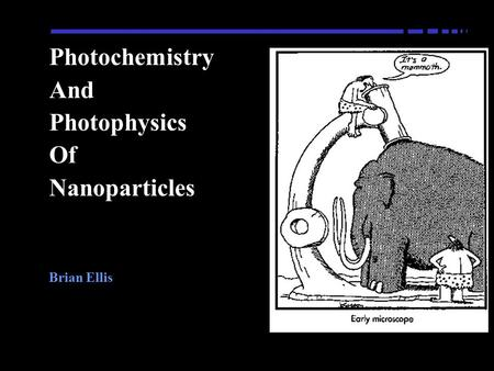 Photochemistry And Photophysics Of Nanoparticles Brian Ellis.