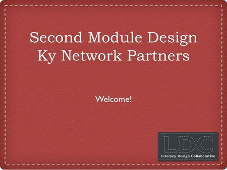 Second Module Design Ky Network Partners Welcome! 1.