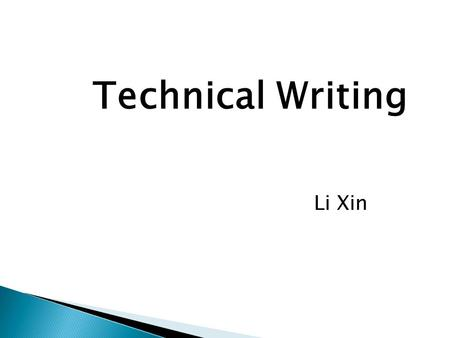 Technical Writing Li Xin. Definition History Types Capabilities of technical writer Capabilities of translator.