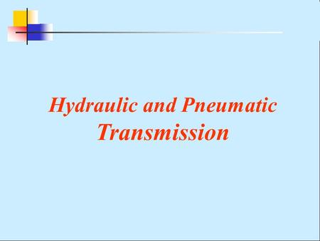 Hydraulic and Pneumatic Transmission