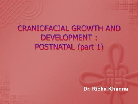 Dr. Richa Khanna  Human growth encompasses physical, mental, psychological, social and moral development.  We shall deal here mostly with the postnatal.