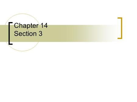 Chapter 14 Section 3.