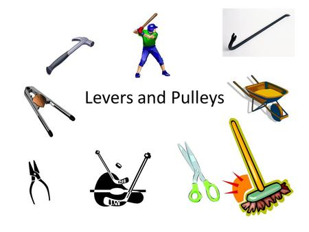 Levers and Pulleys. Levers A lever is a tool that people use to make work easier. Levers are used to lift things or overcome resistance. Levers give us.