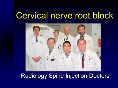Cervical nerve root block Radiology Spine Injection Doctors.