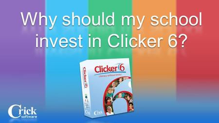 Clicker 6 is a talking word processor specifically designed for children Teachers can create personalized reading, writing, speaking, and listening.