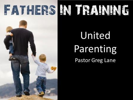 "United Parenting Pastor Greg Lane. ""Abide in Me, and I in you. As the branch cannot bear fruit of itself unless it abides in the vine, so neither can."