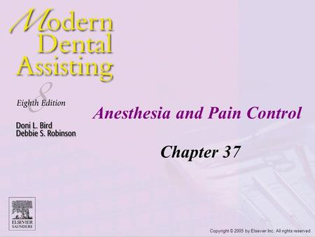 Copyright © 2005 by Elsevier Inc. All rights reserved. Anesthesia and Pain Control Chapter 37.