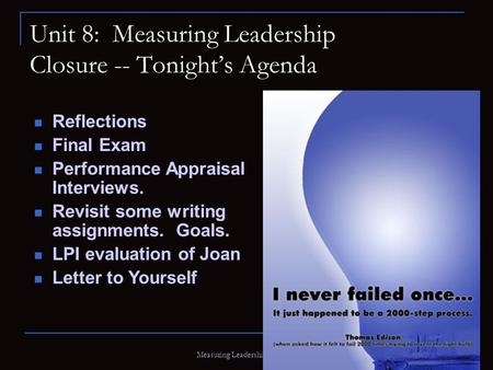 Measuring Leadership (Aitken) Unit 8: Measuring Leadership Closure -- Tonight's Agenda Reflections Final Exam Performance Appraisal Interviews. Revisit.