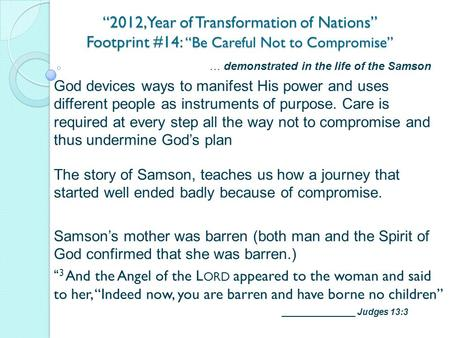 """2012, Year of Transformation of Nations"" Footprint #14: ""Be Careful Not to Compromise"" … demonstrated in the life of the Samson God devices ways to manifest."
