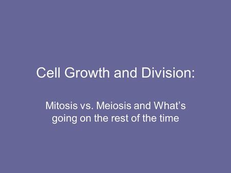 Cell Growth and Division: