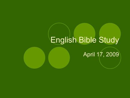 English Bible Study April 17, 2009. Review previous verses Ephesians 5:15 – 16 (what is the question) Proverbs 1:22 (the three chairs) 1 Corinthians 6:18.