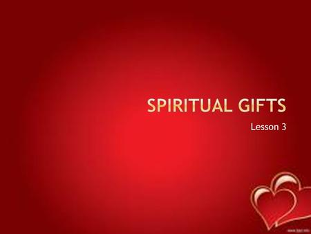 Lesson 3.  Don't be unaware  Believers have different gifts  Physical body: body parts don't change gifts don't change  God the Spirit determines.