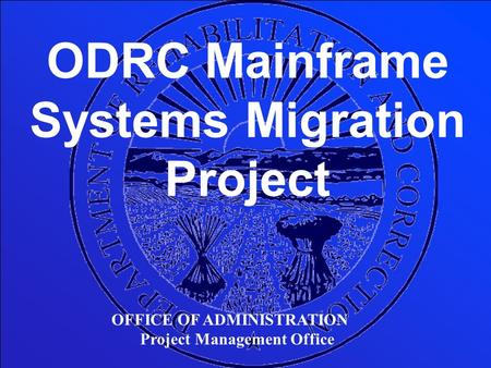 ODRC Mainframe Systems Migration Project