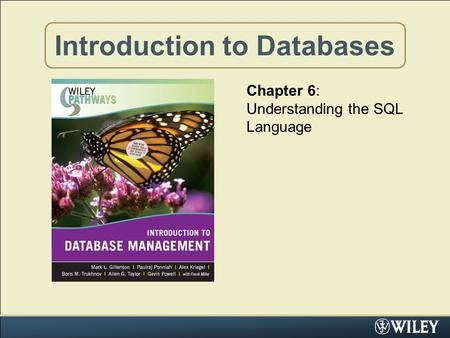 Introduction to Databases Chapter 6: Understanding the SQL Language.