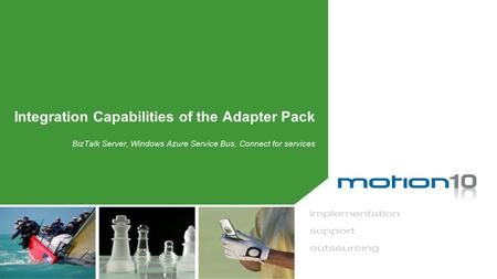 Integration Capabilities of the Adapter Pack BizTalk Server, Windows Azure Service Bus, Connect for services.