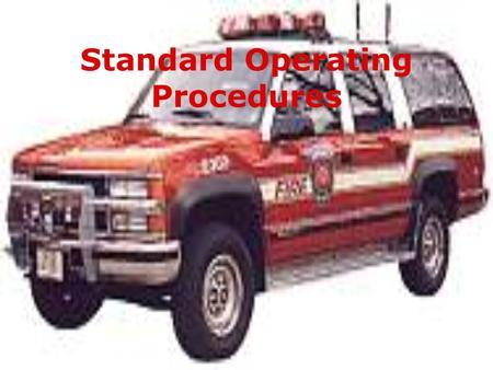 Standard Operating Procedures. The firefighter will demonstrate a basic knowledge of standard operating procedures as a means of positioning and utilizing.
