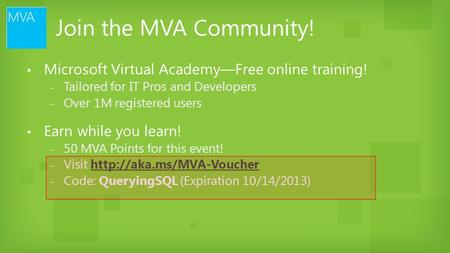 ▪ Microsoft Virtual Academy—Free online training! ‒ Tailored for IT Pros and Developers ‒ Over 1M registered users ▪ Earn while you learn! ‒ 50 MVA Points.