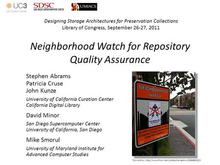Neighborhood Watch for Repository Quality Assurance Stephen Abrams Patricia Cruse John Kunze University of California Curation Center California Digital.