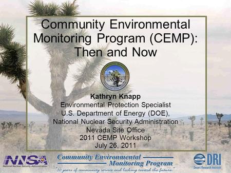 Kathryn Knapp Environmental Protection Specialist U.S. Department of Energy (DOE), National Nuclear Security Administration Nevada Site Office 2011 CEMP.