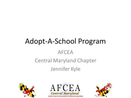 Adopt-A-School Program AFCEA Central Maryland Chapter Jennifer Kyle.