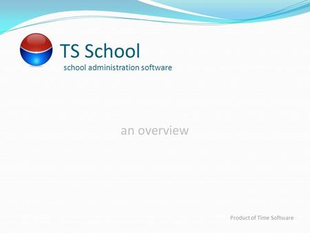 TS School school administration software Product of Time Software an overview.