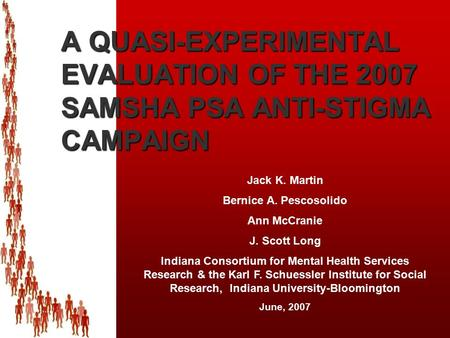 Department of Sociology Indiana Consortium for Mental Health Services Research Jack K. Martin Bernice A. Pescosolido Ann McCranie J. Scott Long Indiana.