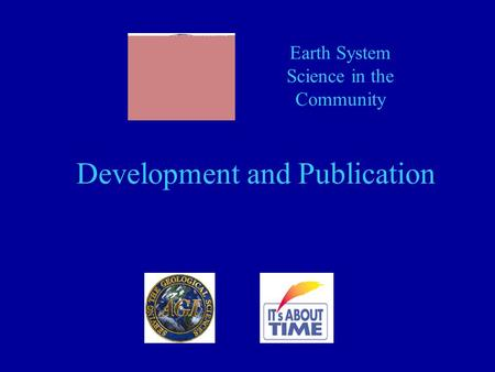 Development and Publication Earth System Science in the Community.