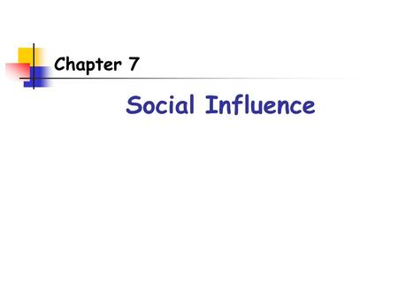 Chapter 7 Social Influence. Conformity Changing one's beliefs or behavior to be consistent with group standards Compliance Doing what we are asked to.