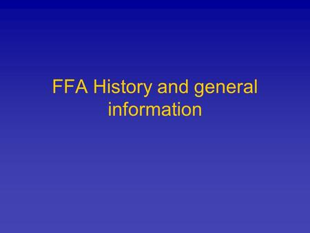 FFA History and general information. History 1917 Congress passed the Smith Hughes Act. It established vocational education in high schools. 1928 The.
