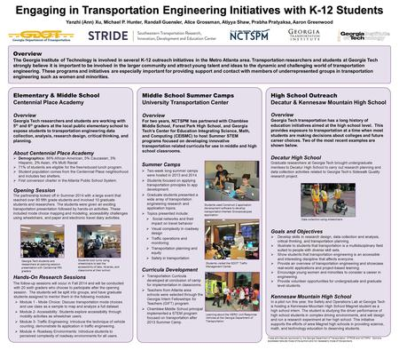 Engaging in Transportation Engineering Initiatives with K-12 Students Elementary & Middle School Centennial Place Academy Overview Georgia Tech researchers.