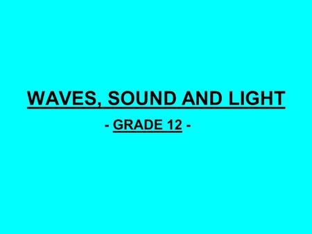 WAVES, SOUND AND LIGHT - GRADE 12 -.  Diffraction - Consider the ripple tank (equipment used to study waves) shown below… - The image formed beneath.