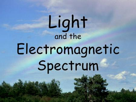 "Light and the Electromagnetic Spectrum. Light Phenomenon Light can behave like a wave or like a particle A ""particle"" of light is called a photon."