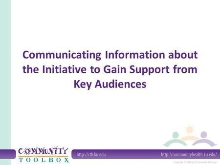 Communicating Information about the Initiative to Gain Support from Key Audiences.